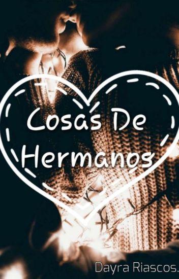 """COSAS DE HERMANOS...( Te Amo Demasiado """"Hermanito"""") +18©"""