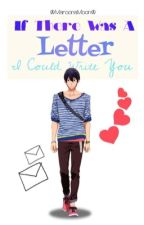 [ON HOLD SORRY :(] If There Was a Letter I Could Write You (SouHaru) by MaroonaMoon