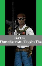 Gate: Thus The PMC Fought There by WhiskeyCharlie141