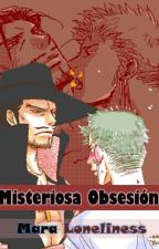 Misteriosa Obsesión. by MaraLoneliness