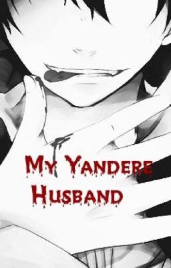 My Yandere Husband - Nyan~sai - Wattpad