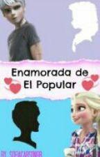 Enamorada De El Popular (Jelsa) *Actualizaciones Lentas* by PrincessaAzul