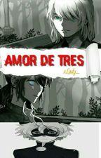 Amor De Tres ( Firefox Vs Chat Noir ) [ EDITANDO] [ Actualizaciones Lentas ] by xLady_