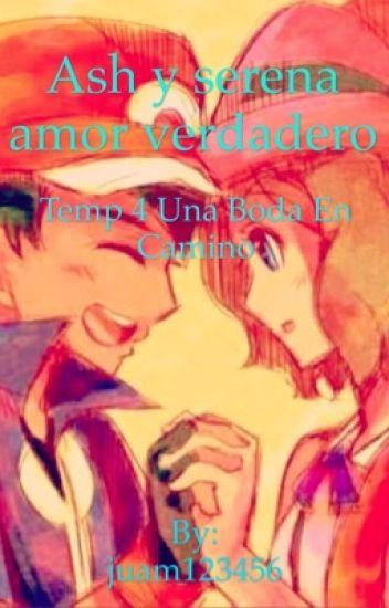 Ash y serena amor verdadero temp 4 Una Boda en camino(en hiatus)