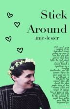 Stick Around // phan by lime-lester