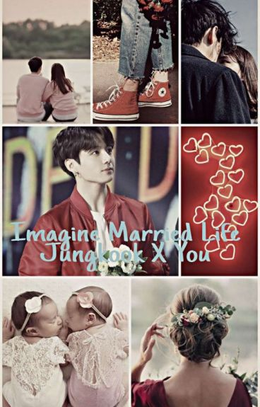 (Sorry PRIVATE ) Imagine Married Life {JUNGKOOK X YOU}