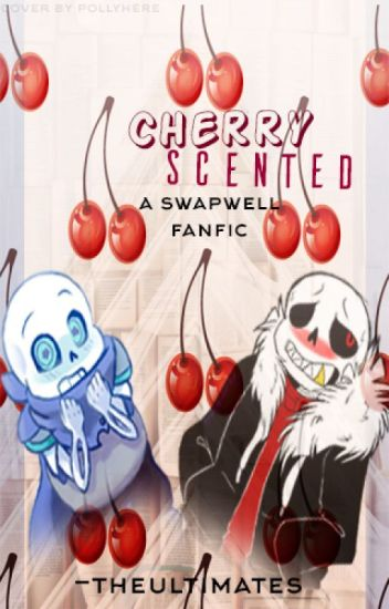 Cherry Scented ~ CherryBerry Fanfiction