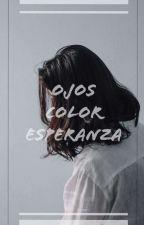 Ojos Color Esperanza [Editando] by Vaniilla_cAt