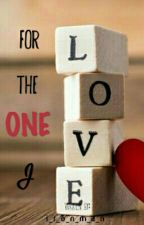 For The One I Love by i_r_o_n_m_a_n