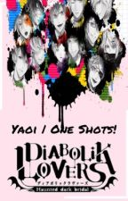 Diabolik Lovers - Yaoi Lemons | One Shots! by Amatrix-Senpai