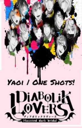 Diabolik Lovers - Yaoi Lemons | One Shots! by Amaritzu