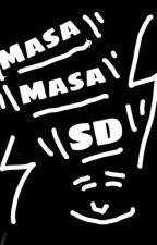 Masa - Masa SD by DevandraDA