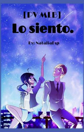 Lo siento. [Miraculous Ladybug PV] by NataliaEsp
