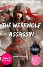 The Werewolf Assassin #Wattys2016 by FanFictionRules9812