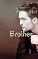 Brother. (A Twilight Fanfiction) by ilikethat513