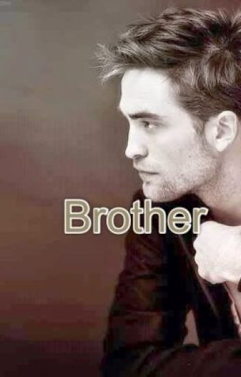 Brother. (A Twilight Fanfiction)