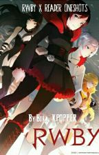 *ON HOLD* RWBY Various X Reader Oneshots (Requests Open)  by Born_KPOPPER