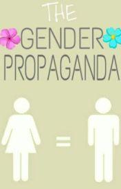 The Gender Propaganda by bundledchaos