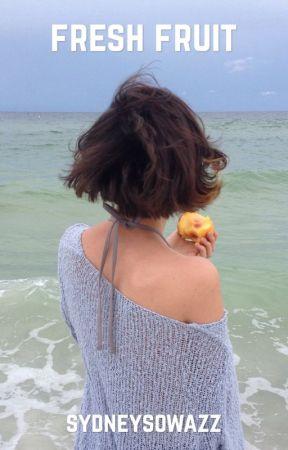 Fresh Fruit by sydneysowazz