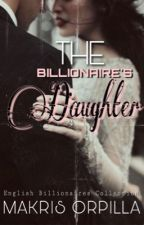 The Billionaire's Daughter by magbmara