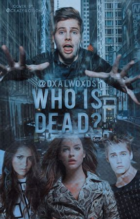 Who is Dead? by DxalWoxds