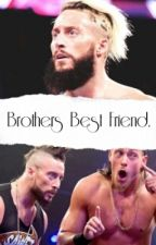 Brothers Best Friend(Enzo Amore X Reader)  by -TooCool4U