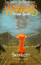 Warrior Cats: Rising Dawn by -Skyfrost-