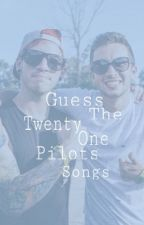 Guess The Twenty One Pilots Songs by savannah-is-average