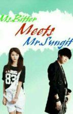 Ms. Bitter Meets Mr. Sungit by AnnegeliqueRocker