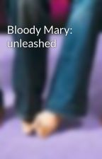 Bloody Mary: unleashed by Phamous
