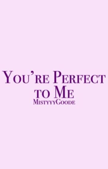 'You're Perfect To Me || Raulson