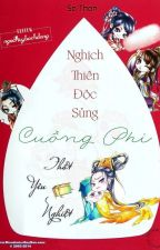 [Xuyên Không] Nghịch thiên độc sủng: Cuồng phi thật yêu nghiệt - Sa Thần by Zero_Shikigami