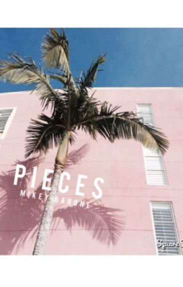 Pieces|mikey barone