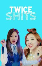 Las Mierdas De Twice by -hxghlxght-