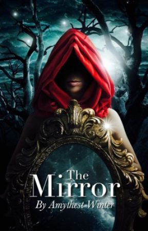 The Mirror (Completed) by AmythestWinter