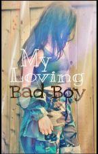 My Loving Badboy  by beware_332