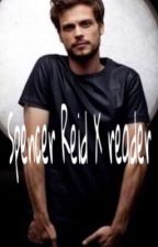 Spencer Reid X reader by multifangirlnerd
