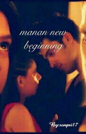 MaNan new beginning by sonpri17