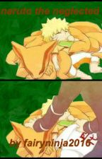 naruto the neglected by fairydemon666