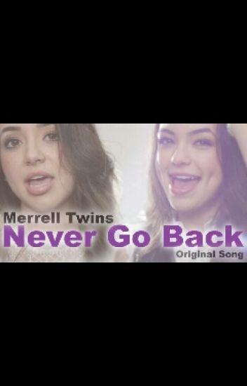 Never Go Back Merrell Twins Lyrics Luv Jlw Wattpad