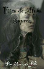 Fiica de Alpha Suprem vol II by Mannaro_08