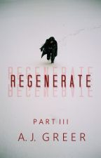 Regenerate: Part Three (Marvel) by doesnotloveyou