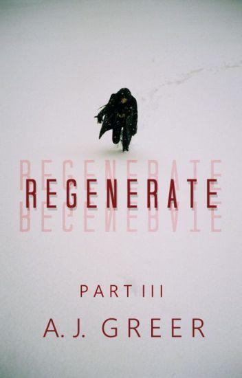Regenerate | Marvel - Pt. 3