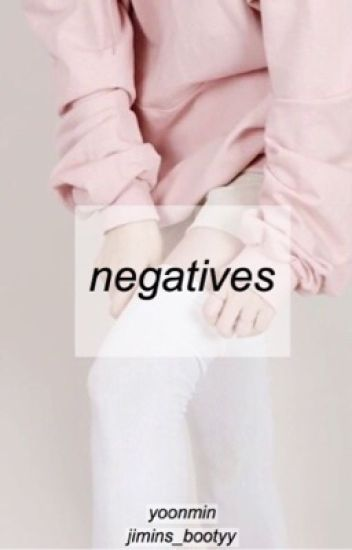 negatives - yoonmin
