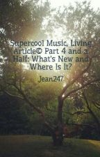 Supercool Music, Living Article© Part 4 and a Half: What's New and Where Is It? by Jean247