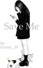 SAVE ME (BTS FF) by krystal__97
