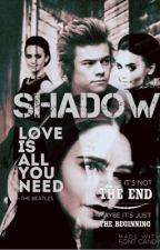 Shadow |h.s| |z.m| #Wattys2016 by MarkyXo