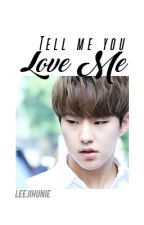 Tell Me You Love Me || SoonHoon by leejihunie