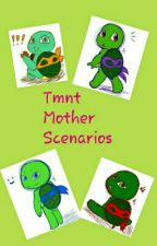 Tmnt Mother Scenarios by Raphewel122