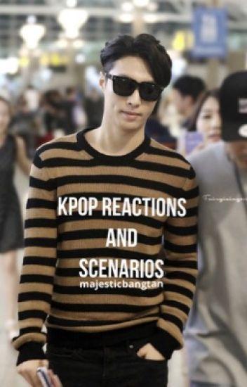 Kpop Reactions and Scenarios (Requests Open)